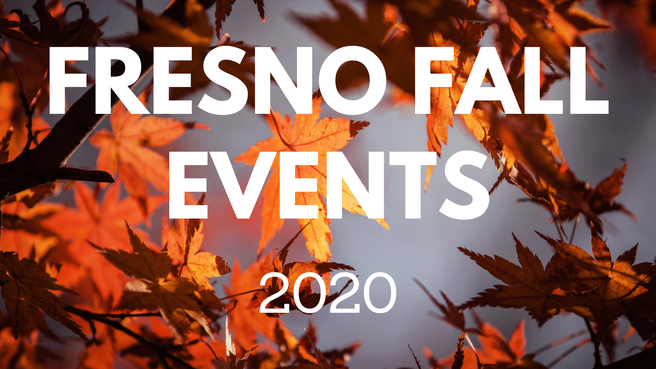 The Best 2020 Fall Events Near Fresno